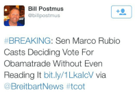 "Being Alone, America, and Apparently: Bill Postmus  @billpostmus  #BREAKING: Sen Marco Rubio  Casts Deciding Vote For  Obamatrade Without Even  Reading It bit.ly/1LkalcV via  @BreitbartNews <p><a href=""http://proudgayconservative.tumblr.com/post/129611503937/italianguy617-proudgayconservative"" class=""tumblr_blog"">proudgayconservative</a>:</p>  <blockquote><p><a class=""tumblr_blog"" href=""http://italianguy617.tumblr.com/post/129608874100"">italianguy617</a>:</p> <blockquote> <p><a class=""tumblr_blog"" href=""http://proudgayconservative.tumblr.com/post/129603997847"">proudgayconservative</a>:</p> <blockquote> <p><a class=""tumblr_blog"" href=""http://italianguy617.tumblr.com/post/122332727470"">italianguy617</a>:</p> <blockquote> <p><a class=""tumblr_blog"" href=""http://thinksquad.tumblr.com/post/122287004631"">thinksquad</a>:</p> <blockquote> <p><a href=""http://www.breitbart.com/big-government/2015/06/23/marco-rubio-casts-deciding-vote-for-obamatrade-without-even-reading-it/"">http://www.breitbart.com/big-government/2015/06/23/marco-rubio-casts-deciding-vote-for-obamatrade-without-even-reading-it/</a></p> </blockquote> <p><a class=""tumblelog"" href=""http://tmblr.co/m2cx9JmDPvLRlUf36wKZT7A"">pinnuzza</a> Sorry though another hit against Rubio. Sure he is a nice guy, though not a true Conservative. Sadly same story with Dr. Carson. </p> </blockquote> <p>Boy are you and Breitbart dumb.</p> <p>That article was so poorly written and so contrived that it hurts to think people took it seriously. </p> <p>That vote was on TPA (""trade-promotion authority"") not TPP (""trans pacific partnership""). Not only had Rubio's staff confirmed that he had read BOTH TPP and TPA at the time of the vote, but the vote wasn't even on the trade agreement as this article tries, poorly, to insinuate. </p> <blockquote> <p>Sometimes you have to simplify congressional procedure, but this is absurd. Breitbart writes, ""Breitbart News has given Rubio more than a month—and at least five separate opportunities—to answer whether he read the text of TPP before he voted for it."" This is flat-out inaccurate – Rubio hasn't voted for TPP; that vote will come at some point in the future and he can vote against it then if he's so moved. Obviously it is more likely TPP will pass if President Obama gets trade-promotion authority, but the comparisons to ""pass the bill so you know what's in it"" are way off base. In fact, it's widely acknowledged that we have to give the president trade-promotion authority in order to have a deal to vote on at all – a preliminary version of which, again, Rubio has read.<br/></p> <p>- <a href=""http://www.nationalreview.com/corner/420209/yes-marco-rubio-read-tpp-and-thats-not-even-what-he-voted-today-patrick-brennan"">National Review</a></p> </blockquote> <p>Don't get me started on the fact that a self-proclaimed ""conservative"" is hating on free trade. </p> </blockquote> <p>TPP is fast track, which was sadly passed. It's correct TPA has not even held a vote. Nobody has read the TPA, which is impossible due to the complexity of the globalists anti-American bill, though the secret deal has been skimmed over.</p> <p>Apparently congress-critters weren't allowed to read the bill except in a locked room by themselves and cannot share copies with their staff prior to the vote. No notes were allowed to be taken.</p> <p>Why the cloak-and-dagger shadiness? That alone makes me think it's a bad idea. </p> <p>Plus, if Obama is for it and big businesses are for it (big business has establishment republicans like Ryan in their back pockets) that probably means still more manufacturing jobs going to third-world countries along with increased importation of cheap laborers to this country……both feature prominently in Obama's&quot;<i>fundamental transformation</i>"" dreams for America.</p> <p> The fact that establishment Republicans are fast-tracking this before anybody can read it makes me suspicious. </p> <p>A lot of publication's I usually agree with have been wrong, they've slightly mislead as The Federalists and the National Review. I'm no fan of Breitbart, though they've been more correct then your sources.</p> <p>So just as these publication's your giving half truths. Clearly you have no idea what you are talking about. </p> <p>Rubio may looked over it, later at some point. He didn't previously at time of publication and repeatedly dodged the question. TPP/TPP isn't free trade, that's just the leadership/White house pushing global government. I'll give you ten reasons why TPA is bad news.</p> <p>Bottome Rubio has not truly read the Bill, nor have you and I. It's sad when WikiLeaks has to leak it to the American people. For an example on January 15, 2014, WikiLeaks released the secret draft text for the entire TPP (Trans-Pacific Partnership) Environment Chapter and the corresponding Chairs' Report. They've released a couple others, though just so you get the point.</p> <p><a href=""https://wikileaks.org/tpp-enviro/pressrelease.html"">https://wikileaks.org/tpp-enviro/pressrelease.html</a><br/></p> <p><br/></p> <p><b>  Sovereignty will be lost</b><br/></p> <p><b>  The TPP and TTIP are ""living,"" ""evolving"" agreements.  </b><br/></p> <p><b>  It's being planned in secret.  <br/></b></p> <p><b>  The TPP and TTIP are not about ""free trade.""</b></p> <p><b>   It is an immigration Trojan Horse.  <br/></b></p> <p><b>  It merges America with China/Russia.  <br/></b></p> <p><b>  Could the TPP/TTIP be used to foist gun control on Americans?  <br/></b></p> <p><b>  The TPP and TTIP are corporatist schemes.  <br/></b></p> <p><b>  The TPP and TTIP are regional transitions in the push toward a world government.  </b><br/></p> <p><b><br/></b></p> <p><i>Girl lol you've got no idea and are an establish big government/globalist shill. To be honest nobody truly knows about TPP in full. That included you're Lord and Savior Rubio, yourself and I. It's just a lot of rhetoric out there. </i></p> <p><i>The Obama Administration needs to do the right thing and make it unclassified. The TPP documents needs to be made available in full to the public.</i></p> <p><i>Go support Amnesty and the great plan to bring in ISIS. Real Conservative's support free trade, though this is a Big Government globalism plot. </i></p> <p><i>Personally i'd just unilaterally reduce tariffs and let other countries tax themselves all they wanted. Though nope it's all politics.</i></p> <p>  <a href=""http://tmblr.co/mgU09FKcOayAZdlfD6PnFLA"">lothlosthepalewarlock</a>  Rubio is the establishment, that's Jeb Bush's boy.</p> </blockquote>  <p>There are so many things wrong with everything you just said. I apologize to my followers, because this will be quite long. </p><p><br/></p><blockquote><p>TPP is fast track, which was sadly passed. It's correct TPA has not even held a vote. Nobody has read the TPA, which is impossible due to the complexity of the globalists anti-American bill, though the secret deal has been skimmed over.</p></blockquote><p>TPP is the Trans Pacific Partnership. It is NOT fast track.</p><p>TPA is the Trade Promotion Authority. Right off the bat you've proven you can't read. </p><p>ANYONE can read the TPA. <a href=""https://www.congress.gov/bill/114th-congress/house-bill/1314"">Here's a link</a>. You could read it then, you can read it now. </p><blockquote><p>Apparently congress-critters weren't allowed to read the bill except in a locked room by themselves and cannot share copies with their staff prior to the vote. No notes were allowed to be taken.</p></blockquote><p>Okay, but the trade deal hasn't even been voted on yet. The reason they can't take copies out is because it's still in negotiation. Trade deals and negotiations are conducted that way normally. </p><blockquote><p>Why the cloak-and-dagger shadiness? That alone makes me think it's a bad idea. </p></blockquote><p>Then I guess all trade deals are a bad idea, because that's how we negotiate them. </p><blockquote><p>The fact that establishment Republicans are fast-tracking this before anybody can read it makes me suspicious.</p></blockquote><p>That's not how TPA works idiot. When the trade deal is completed (it has not been completed or voted on to my knowledge) it will be sent to congress for them to review, it will also be viewable by the public. If congress has issues with it, the deal goes back to the negotiation table, then comes back to congress and is again viewable by the public. </p><p>The reason you can't read it now is because it isn't completed. The reason you couldn't read it when that dumbass article was written was that it WASN'T COMPLETED. </p><blockquote><p>A lot of publication's I usually agree with have been wrong, they've slightly mislead as The Federalists and the National Review. I'm no fan of Breitbart, though they've been more correct then your sources.</p><p>So just as these publication's your giving half truths. Clearly you have no idea what you are talking about.<br/></p></blockquote><p>Your source is not correct in the least and neither are you. You don't even know what TPP or TPA even is!</p><blockquote><p>Bottome Rubio has not truly read the Bill, nor have you and I. It's sad when WikiLeaks has to leak it to the American people. For an example on January 15, 2014, WikiLeaks released the secret draft text for the entire TPP (Trans-Pacific Partnership) Environment Chapter and the corresponding Chairs' Report. They've released a couple others, though just so you get the point.</p></blockquote><p>They released an uncompleted draft of an uncompleted negotiation. If the negotiation is not complete you can't know what the end result will look like, so wikileaks is causing excitement over literally nothing. </p><blockquote><p><b>Sovereignty will be lost</b><br/></p></blockquote><p>TPP is aiming to actually protect the copyright and intellectual property of Americans.</p><blockquote><p><b>The TPP and TTIP are ""living,"" ""evolving"" agreements. </b></p></blockquote><p>They are currrently evolving because they are in negotiation. There's no reason to believe that once they have passed they will continue to ""evolve"" or change. </p><blockquote><p><b>It's being planned in secret. </b><br/></p></blockquote><p>Like EVERY trade agreement. </p><blockquote><p><b>The TPP and TTIP are not about ""free trade.""</b></p></blockquote><p>Yes, yes they are. </p><blockquote><p><b>It is an immigration Trojan Horse. </b></p></blockquote><p>That's TTIP, not TPP, and even that's questionable scare mongering. </p><blockquote><p><b>It merges America with China/Russia. <br/></b></p></blockquote><p>It most definitely does not. </p><blockquote><p><b>Could the TPP/TTIP be used to foist gun control on Americans? <br/></b></p></blockquote><p>No. You're using a blatantly stupid question as a ""reason"" that TPP is bad? Really? Wow.</p><blockquote><p><b>The TPP and TTIP are corporatist schemes. <br/></b></p></blockquote><p>Oh right, damn those evil corporations. You sound like you'd do just great in Bernie Sanders camp, you fucking populist. </p><blockquote><p><b>The TPP and TTIP are regional transitions in the push toward a world government. </b><br/></p></blockquote><p>You're proof for this is what?</p><blockquote><p><i>Girl lol you've got no idea and are an establish big government/globalist shill. To be honest nobody truly knows about TPP in full. That included you're Lord and Savior Rubio, yourself and I. It's just a lot of rhetoric out there. </i></p></blockquote><p>Big government shill? That's the best you can do? </p><p>At least my rhetoric isn't formed by conspiracy theories buddy. </p><p>No, no one does know about TPP in full, because it's NOT. COMPLETED. YET.</p><blockquote><p><i>The Obama Administration needs to do the right thing and make it unclassified. The TPP documents needs to be made available in full to the public.</i></p></blockquote><p>They will be. When the deal is fully negotiated, when it goes to congress. You are a really special kind of stupid. </p><blockquote><p><i>Go support Amnesty and the great plan to bring in ISIS. Real Conservative's support free trade, though this is a Big Government globalism plot. </i></p></blockquote><p>I don't support amnesty, neither does Rubio. I do support immigration reform and using common sense and fiscal responsibility when creating a plan to deal with those here illegally already. </p><p>In short, you have actually less than two brain cells floating around in that head of yours. I'm sorry I overestimated you. </p><p>Also the person who posted that link on twitter, you might want to look up a little background on him before you start agreeing with him on anything. <a href=""http://www.sbsun.com/general-news/20090115/the-rise-and-fall-of-bill-postmus-unraveled"">Meth addicts are bit unstable. </a></p></blockquote>"
