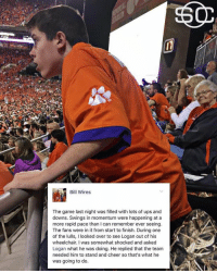 This is amazing 🙌: Bill Wires  The game last night was filled with lots of ups and  downs. Swings in momentum were happening at a  more rapid pace than I can remember ever seeing.  The fans were in it from start to finish. During one  of the lulls, l looked over to see Logan out of his  wheelchair. I was somewhat shocked and asked  Logan what he was doing. He replied that the team  needed him to stand and cheer so that's what he  was going to do. This is amazing 🙌