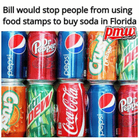 Food, Friday, and Memes: Bill would stop people from using  food stamps to buy soda in Florida  pmiv  HIPHORP  or A bill was filed on Friday that would no longer allow individuals in Florida who use food-assistance benefits to buy soda... Do you think this is the right move? @pmwhiphop