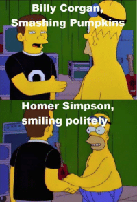 "(""Homerpalooza"" S7E24): Billy Corgan  Smashing Pu  Homer Simpson,  smiling polite (""Homerpalooza"" S7E24)"