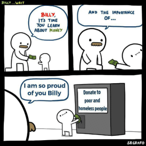 Billy is a good kid, be more like billy if it's within your means :): Billy is a good kid, be more like billy if it's within your means :)