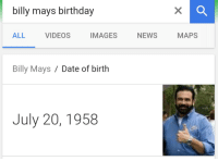 July 20: billy mays birthday  ALL  VIDEOS  IMAGES  NEWS  MAPS  Billy Mays / Date of birth  July 20, 1958