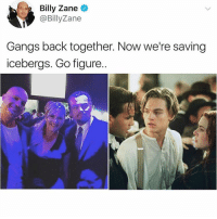 Fucking, Funny, and Back: Billy Zane O  @BillyZane  Gangs back together. Now we're saving  icebergs. Go figure Don't fucking trust him Jack😅