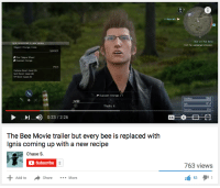 Bee Movie, Boost, and Chase: Bird on the Brink  Find the weckared chocobo  Splt Boost vel 4  P Duscoen range x  1062  1014  That's it  1の0:23 / 2:26  The Bee Movie trailer but every bee is replaced with  Ignis coming up with a new recipe  Chase S.  Subscribe  763 views  Add toShare...  ShareMore