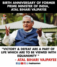 """Birth Anniversary Of Former P.M Of India  #AtalBihariVajpayee Ji: BIRTH ANNIVERSARY OF FORMER  PRIME MINISTER OF INDIA,  ATAL BIHARI VAJPAYEE  AUGHING  """"VICTORY & DEFEAT ARE A PART OF  LIFE WHICH ARE TO BE VIEWED WITH  EQUANIMITY'""""  ATAL BIHARI VAJPAYE Birth Anniversary Of Former P.M Of India  #AtalBihariVajpayee Ji"""