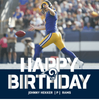 One of the greatest punters... ever.  HAPPY BIRTHDAY, 4x @RamsNFL Pro Bowler @JHekker! 👟🏈 https://t.co/EiOSu74vQj: BIRTHDAY  JOHNNY HEKKER P | RAMS One of the greatest punters... ever.  HAPPY BIRTHDAY, 4x @RamsNFL Pro Bowler @JHekker! 👟🏈 https://t.co/EiOSu74vQj