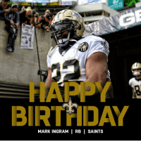 Join us in wishing @Saints RB @MarkIngram22 a HAPPY BIRTHDAY! https://t.co/seHWMS3p1C: BIRTHDAY  MARK INGRAM RB | SAINTS Join us in wishing @Saints RB @MarkIngram22 a HAPPY BIRTHDAY! https://t.co/seHWMS3p1C