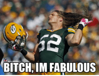 Bitch, News, and Nfl: BITCH, IM FABULOUS BREAKING NEWS: Clay Mathews agrees to contract extension with the Packers