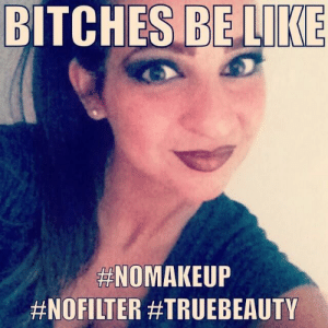 BITCHES BE LIKE 10 Annoying Instagram Hashtags You Need to