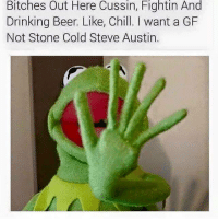 <p>&ldquo;What do you want to eat?&rdquo; &ldquo;What? &rdquo; (via /r/BlackPeopleTwitter)</p>: Bitches  Out Here  Cussin,  Fightin  And  Drinking Beer. Like, Chill. I want a GF  Not Stone Cold Steve Austin. <p>&ldquo;What do you want to eat?&rdquo; &ldquo;What? &rdquo; (via /r/BlackPeopleTwitter)</p>