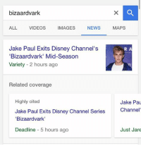 Disney, Lol, and Memes: bizaardvark  ALL VIDEOS IMAGES NEWS MAPS  Jake Paul Exits Disney Channel's  Bizaardvark' Mid-Season  Variety 2 hours ago  Related coverage  Highly cited  Jake Pa  Channel'  Jake Paul Exits Disney Channel Series  Bizaardvark'  Deadline 5 hours ago  Just Jare Lol