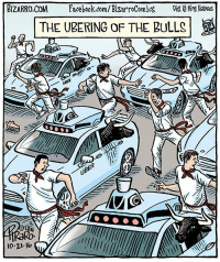 Animals, Anime, and Facebook: BIZARRO,COM  Facebook.com/Bizarrocomiog  Dist Kng features  THE UBERING OF THE BULLS Could this be the future of animal abuse and human idiocy in Spain?