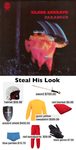 Gucci, Black, and Blue: BLA K SABBATH  PARANOLD   Steal His Look  sword $700.00  helmet $59.99  red blanket $9.99  gucci yellow  sweatshirt $599.99  ancient shield $450.00  red sweatpants $29.99  black gloves $7.99  blue panties $15.70