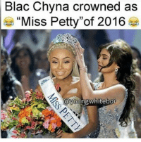Blac Chyna, Kardashians, and Memes: Blac Chyna crowned as  Miss Petty of 2016  young whitebo 😂😂😂😂👀 • • • • ‼️TAG US WHEN YOU REPOST‼️ kyliejenner kylie kimkardashian kim khloekardashian kourtneykardashian kendalljenner kanyewest kardashian jenner dash kyliecosmetics krisjenner robkardashian blacchyna kyga tyga KUWTK fake plastic surgery