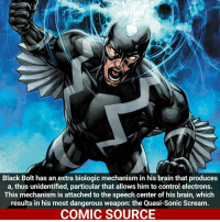 Black Bolt is awesome!!! ___________________________________________________ Daredevil Wolverine Logan Deadpool Spiderman Hulk MCU LukeCage X23 CaptainAmerica Avengers Xmen StarWars Defenders Ironman DarthVader Doctorstrange Yoda SpidermanHomecoming Marvel ComicFacts Superhero Comics Like4ike Like Facts Disney DCcomics Netflix: Black Bolt has an extra biologic mechanism in his brain that produces  a, thus unidentified, particular that allows him to control electrons.  This mechanism is attached to the speech center of his brain, which  results in his most dangerous weapon: the Quasi-Sonic Scream.  COMIC SOURCE Black Bolt is awesome!!! ___________________________________________________ Daredevil Wolverine Logan Deadpool Spiderman Hulk MCU LukeCage X23 CaptainAmerica Avengers Xmen StarWars Defenders Ironman DarthVader Doctorstrange Yoda SpidermanHomecoming Marvel ComicFacts Superhero Comics Like4ike Like Facts Disney DCcomics Netflix