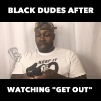 """That movie Get Out changed my life! funny lol lmao lmfao TagsForLikes hilarious laugh laughing tweegram fun friends photooftheday friend wacky crazy silly witty instahappy joke jokes joking epic instagood instafun funnypictures haha humor: BLACK DUDES AFTER  BK  IRONS  BK  IRO  WATCHING """"GET OUT"""" That movie Get Out changed my life! funny lol lmao lmfao TagsForLikes hilarious laugh laughing tweegram fun friends photooftheday friend wacky crazy silly witty instahappy joke jokes joking epic instagood instafun funnypictures haha humor"""