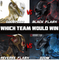 Dope, God, and Memes: BLACK FLASH  GOD SPEED  WHICH TEAM WOULD WIN  HERDACCESS  REVERSE FLASH  ZOOM Here's another tough battle for you guys.👊 Reverse Flash & Godspeed VS Zoom and Black Flash.👏 Which of these teams would win? ~ Lopro⚡️ (dope artwork by the one and only @bosslogic )