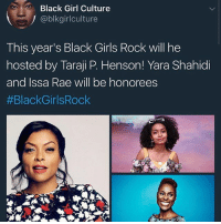Black Girl Culture  @blkgirlculture  This year's Black Girls Rock will he  hosted by Taraji P. Henson! Yara Shahidi  and Issa Rae will be honorees  be*; Very Excited BlackGirlsRock yarashahidi issarae tarajiphenson ❤️✊🏾