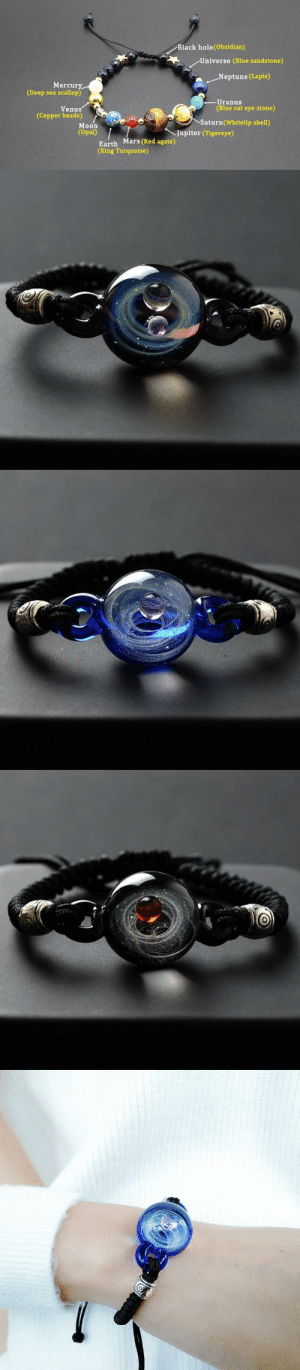cute-aesthetics-things: Beautiful and Unique Handmade Glass Galaxy Planets Bracelet. Purely handmade and burned at 2000C to give it the flawless Shine and Perfection. A beautiful and lovely Gift for your friends and family! GET YOURS HERE:  GALAXY SOLAR SYSTEM NATURAL BEADS BRACELET  HANDMADE GLASS GALAXY PLANET BRACELET : Black hole (Obsidian)  Universe (Blue sandstone)  . Neptune (Lapis)  Mercury  (Deep sea scallop)  Uranus  (Blue cat eye stone)  Venus  (Copper beads)  Saturn(Whitelip shell)  Moon  (Opal)  Jupiter (Tigereye)  Earth Mars (Red agate)  (King Turquoise) cute-aesthetics-things: Beautiful and Unique Handmade Glass Galaxy Planets Bracelet. Purely handmade and burned at 2000C to give it the flawless Shine and Perfection. A beautiful and lovely Gift for your friends and family! GET YOURS HERE:  GALAXY SOLAR SYSTEM NATURAL BEADS BRACELET  HANDMADE GLASS GALAXY PLANET BRACELET