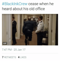 blackinkcrew blackinkcrewvh1:  #Black InkCrew cease when he  heard about his old office  GIF  7:47 PM 25 Jan 17  7 RETWEETS  4 LIKES blackinkcrew blackinkcrewvh1