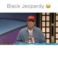Repost @toothirsty BlackJeopardy 😩😩😩😭 (tag someone): Black Jeopardy  BREAKING NEWS  ANDROIDS?  FOLLOW @TOOTHIRSTY  FACEBOOK COMITOOTHIRSTY T Repost @toothirsty BlackJeopardy 😩😩😩😭 (tag someone)