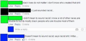 """Shit, Tumblr, and Black: black lives do not matter i don't know who created that shit  Like Reply-9 mins  Like Reply 7 mins  trouble to but its mostly black people who are trouble most of them  U just sounded racis..  i didn't mean to sound racist i know a lot of other races are  Like Reply 5 mins  Write a reply  Doesn't mean to sound racist, says racist shit. Imfao.  Like Reply 1-4 mins memehumor:  """"I didn't mean to sound racist…"""""""