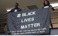 Black Lives Matter, Black Lives Matter, and Memes: BLACK  LIVES  MATTER  COPS.  BUT ONLY WHEN THEY RE NOT SO MUCH  KILLED BY EACH OTHER? Blacks babies killed by doctors? Not so much politicians gop conservative republican liberal democrat libertarian Trump christian feminism atheism Sanders Clinton America patriot muslim bible religion quran lgbt government feminism abortion traditional capitalism - Follow my main! @guns_are_fun_ - Tag your friends for more rightwing content ✨🙌🏻 - If you have any questions on my political views dm me! 💁🏻 -