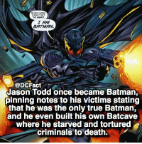 Jason Todd is a savage 🦇: BLACK MASK  DIDNT GET  THE MEMO.  I AM  BATMAN  @DCFact  Jason Todd once became Batman  pinning notes to his victims stating  that he was the only true Batman,  and he even built his own Batcave  where he starved and tortured  criminals to death. Jason Todd is a savage 🦇