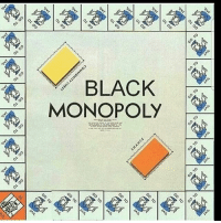 """Memes, 🤖, and Sisters: BLACK  MONOPOLY White monopoly would be like """"steal others cultures"""" or """"fuck your sister"""" or some shit"""