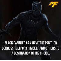 |- Black Panther can pretty much do anything😂 -| - - - - marvel marveluniverse dccomics marvelcomics dc comics hero superhero villain xmen apocalypse xmenapocalypse mu mcu doctorstrange spiderman deadpool meme captainamerica ironman teamcap teamstark teamironman civilwar captainamericacivilwar marvelfact marvelfacts fact facts suicidesquad: BLACK PANTHER CAN HAVE THE PANTHER  GODDESS TELEPORT HIMSELF AND OTHERS TO  A DESTINATION OF HIS CHOICE. |- Black Panther can pretty much do anything😂 -| - - - - marvel marveluniverse dccomics marvelcomics dc comics hero superhero villain xmen apocalypse xmenapocalypse mu mcu doctorstrange spiderman deadpool meme captainamerica ironman teamcap teamstark teamironman civilwar captainamericacivilwar marvelfact marvelfacts fact facts suicidesquad