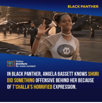 Dumb, Facts, and Instagram: BLACK PANTHER  Follow  INEMA  FACTS  | @cinfacts  for more content  IN BLACK PANTHER, ANGELA BASSETT KNOWS SHUR  DID SOMETHING OFFENSIVE BEHIND HER BECAUSE  OF T'CHALLA'S HORRIFIED EXPRESSION I wonder how Shuri knows about memes and flipping the bird being an insult. Does Wakanda have internet access? And if they do how do so few people know how advanced Wakanda even is? You'd think there'd be a few dumb Wakandan kids posting pictures of the new electronics they got on Instagram and then the whole world would know about it. Your thoughts? - Follow @cinfacts for more facts