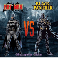 Anime, Batman, and Dank: BLACK  PANTHER  @the superior Chicken From @the_superior_chicken - Another random battle. Comment who you think would win in a fight! 👇⚫️🦇 Also DM me for a suggestion for a future battle! 😁 batman blackpanther battle tournament deathbattle deadpool spiderman superman superhero wonderwoman justiceleague marvel dc comics comicbooks comicbookmemes comicbookmovies meme dank funny funnymemes lol awesome trivia anime doctorwho starwars cosplay gaming