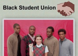 Black, Student, and Union: Black Student Union