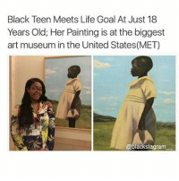 "Life, Memes, and Black: Black Teen Meets Life Goal At Just 18  Years Old; Her Painting is at the biggest  art museum in the United States(MET)  @blackstagram it's called ""Uganda"" I'm pretty sure"