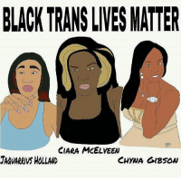 Damn right they do! ✊❤ TransIsBeautiful 💖 Art by @xicanocolibri ・・・ We have to do better at showing up for Black Trans Women and we have to do it in more than one way! Rest in Power Queens! BlackTransLivesMatter SayHerName Repost @calendow: BLACK TRANS LIVES MATTER  CIARA MCELVEEN  JAAVARRUS HOLLAND  CHYNA GIBSON Damn right they do! ✊❤ TransIsBeautiful 💖 Art by @xicanocolibri ・・・ We have to do better at showing up for Black Trans Women and we have to do it in more than one way! Rest in Power Queens! BlackTransLivesMatter SayHerName Repost @calendow