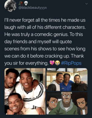 It's like we all lost our Granddad/Pops today. RIP John Witherspoon. A beautiful, comedic legend. 🖤: @blackbeautyyyx  I'll never forget all the times hemade us  laugh with all of his different characters.  He was truly a comedic genius. To this  day friends and myself will quote  scenes from his shows to see how long  we can do it before cracking up. Thank  #RipPops  you sir for everything. It's like we all lost our Granddad/Pops today. RIP John Witherspoon. A beautiful, comedic legend. 🖤