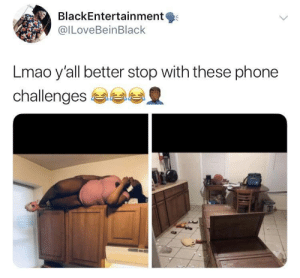 Dank, Lmao, and Memes: BlackEntertainment  @lLoveBeinBlack  Lmao y'all better stop with these phone  challenges No conversation is this 🔥 by O-shi MORE MEMES