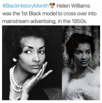 Memes, 🤖, and Williams:  #BlackHistoryMonth Helen Williams  was the 1st Black model to cross over into  mainstream advertising, in the 1950s