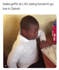 Basketball, Blake Griffin, and Detroit: blake griffin at LAX, being forced to go  live in Detroit  GIF The Clippers traded Griffin😂 nba nbamemes blakegriffin clippers