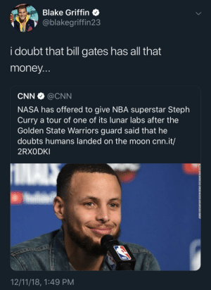 Can't win if you don't play by TomBradysPajamas MORE MEMES: Blake Griffin  @blakegriffin23  i doubt that bill gates has all that  money  CNN @CNN  NASA has offered to give NBA superstar Steph  Curry a tour of one of its lunar labs after the  Golden State Warriors guard said that he  doubts humans landed on the moon cnn.it/  2RXODKI  12/11/18, 1:49 PM Can't win if you don't play by TomBradysPajamas MORE MEMES