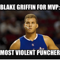 Griffin for MVP 😂 nbamemes nba_memes_24 blakegriffin clippers mvp griffin: BLAKE GRIFFIN FOR MVP  MOST VIOLENT PUNCHER Griffin for MVP 😂 nbamemes nba_memes_24 blakegriffin clippers mvp griffin