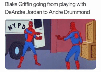 Basketball, Blake Griffin, and DeAndre Jordan: Blake Griffin going from playing with  DeAndre Jordan to Andre Drummond  NPD nba nbamemes blakegriffin detroit clippers