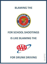 Driving, Drunk, and Memes: BLAMING THE  ONAL  1871  FOR SCHOOL SHOOTINGS  IS LIKE BLAMING THE  FOR DRUNK DRIVING