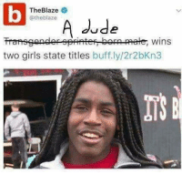 America, Facebook, and Friends: Blaze  The the blaze  A de  Transgender sprinter-bopp-mate wins  two girls state titles  buff.ly/2r2bKn3 LIKE & TAG YOUR FRIENDS ------------------------- 🚨Partners🚨 😂@the_typical_liberal 🎙@too_savage_for_democrats 📣@the.conservative.patriot Follow: @rightwingsavages & Like us on Facebook: The Right-Wing Savages Follow my backup page @tomorrowsconservatives -------------------- conservative libertarian republican democrat gop liberals maga makeamericagreatagain trump liberal american donaldtrump presidenttrump american 3percent maga usa america draintheswamp patriots nationalism sorrynotsorry politics patriot patriotic ccw247 2a 2ndamendment