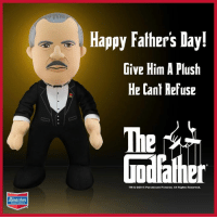 Click, Fathers Day, and Memes: Bleacher  Happy Fathers Day!  Give Him A Plush  He Cant Refuse  TM & 02015 Paramount Pictures. All Rights Reservod. Here's an offer your Father can't refuse Need a new buddy for when you sleep…. With the fishes.. Click here for: http://j.mp/1BB2k6Q