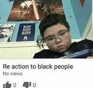 Lightning mcqueen gaming is going to beat this kid's ass: BLEEP  BLEEP  BLOOP  Re action to black people  No views  フ0  1 0 Lightning mcqueen gaming is going to beat this kid's ass