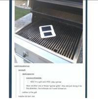"""Another One, Another One, and Just Do It: blemon  ctre  YES i'm a grill and YES i play games  Wow another one of those """"gamer grills"""". they are just doing it for  the attention. the nintendo isn't even turned on.  neither is the grill  maybe not but i am Are you guys okay with me occasionally posting gamer memes also? • elderscrolls theelderscrolls elderscrollsv theelderscrollsv skyrim gaming game games rpg dovahkiin dragonborn bethesda tumblr gamergrill gamergirl"""