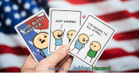Dank, 🤖, and Hazard: BLESS  GOD JUST KIDDING!  KILL DECIDED TO  Good  Luck  America  fro Joking  Hazard What are you best patriotic combos?