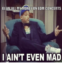 Edm, Rave, and Mad: BLEW ALL MYMONEY ON EDM CONCERTS  AIN'T EVEN MAD #CounterPointmusicandartsfestival #CounterPoint #iaintevenmad #edm #rave #festivalprobs