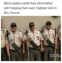 <p>Wholesome family</p>: Blind triplets credit their blind father  with helping them earn highest rank in  Boy Scouts  6NEWS.c  <p>Wholesome family</p>
